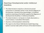 reporting of developmental and or intellectual disabilities