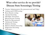 what other service do we provide disease state screenings testing