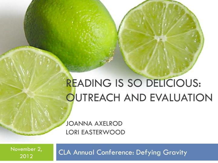 reading is so delicious outreach and evaluation joanna axelrod lori easterwood n.