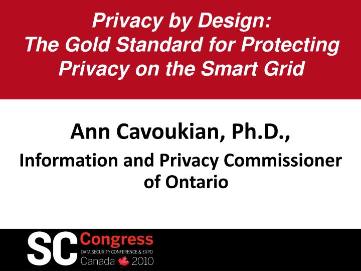 Privacy by design the gold standard for protecting privacy on the smart grid