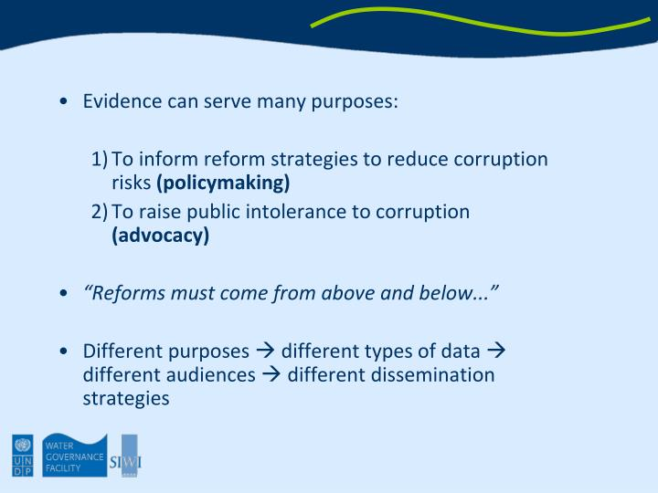 Evidence can serve many purposes:
