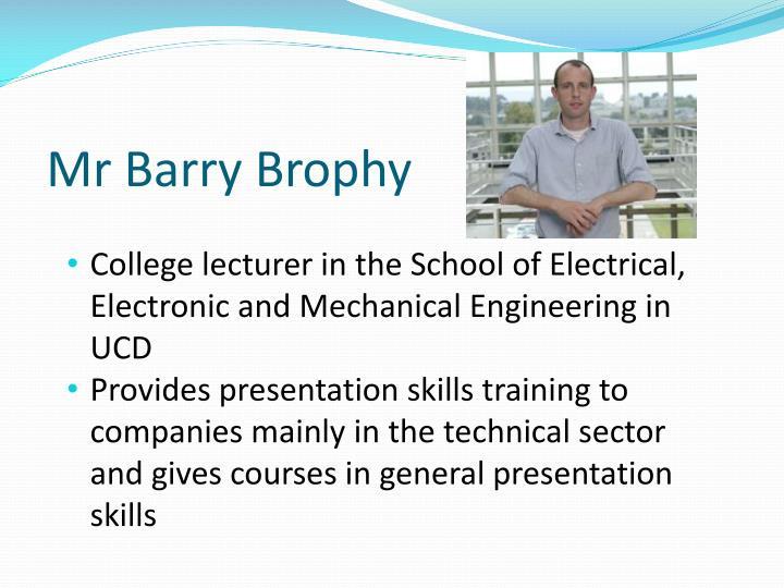 Mr Barry Brophy