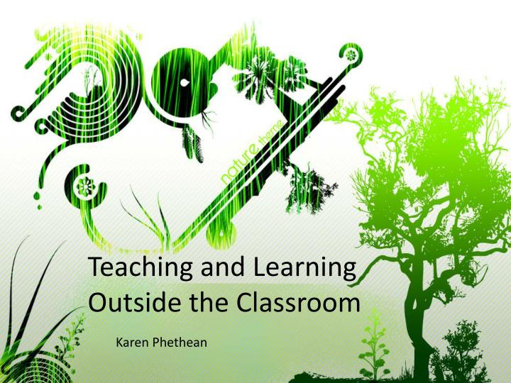 teaching and learning outside the classroom n.