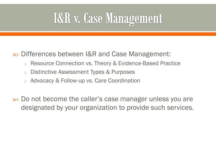 I&R v. Case Management