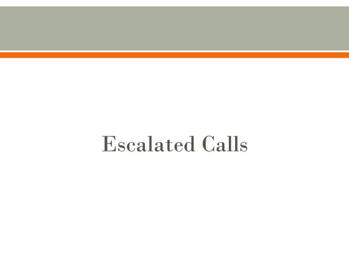 Escalated Calls