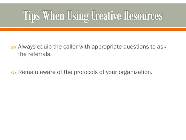Tips When Using Creative Resources