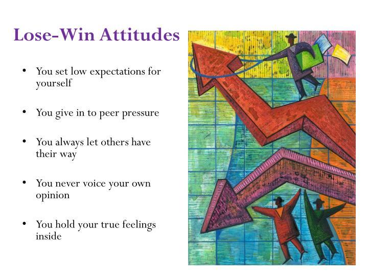 Lose-Win Attitudes