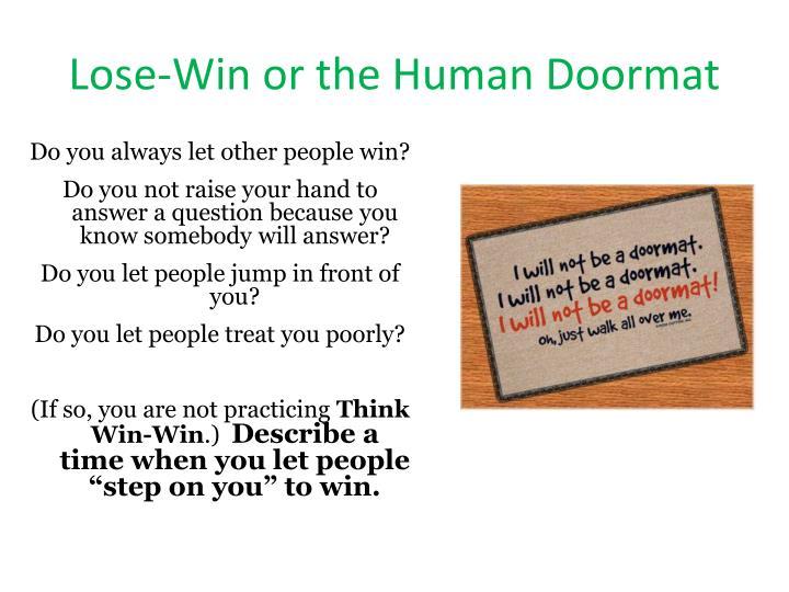 Lose-Win or the Human Doormat