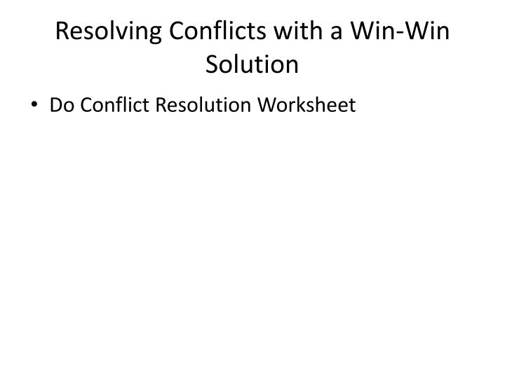 Resolving Conflicts with a Win-Win Solution