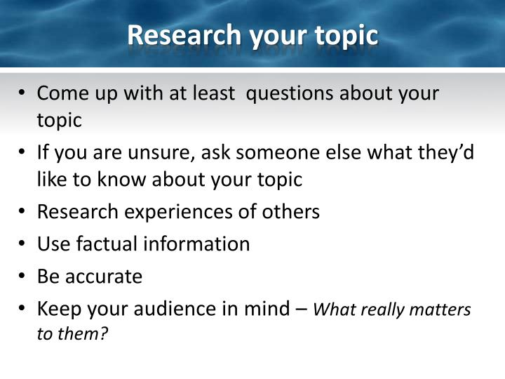 Research your topic
