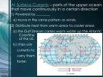 a surface currents parts of the upper ocean that move continuously in a certain direction