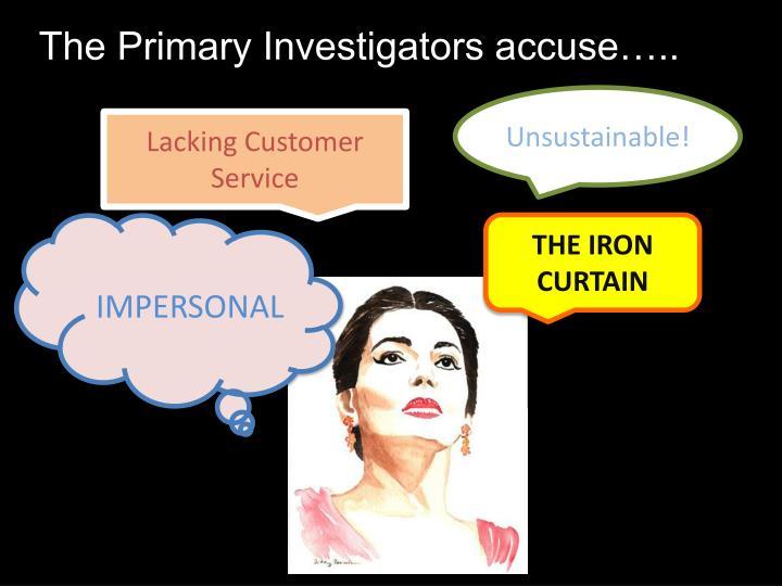 The Primary Investigators accuse…..