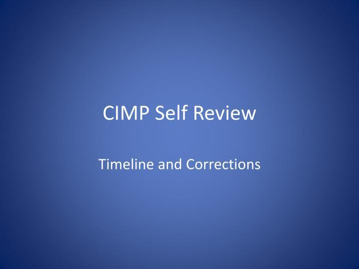 CIMP Self Review