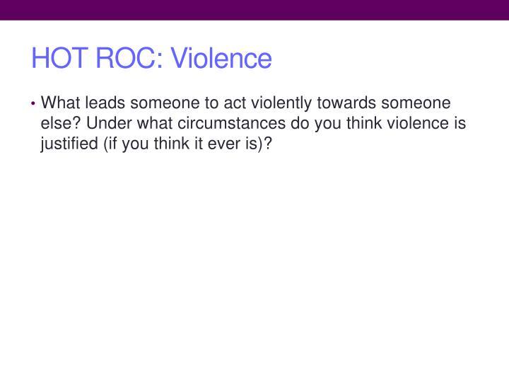 Hot roc violence