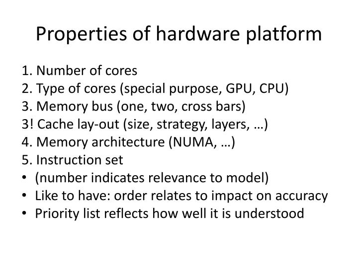Properties of hardware platform