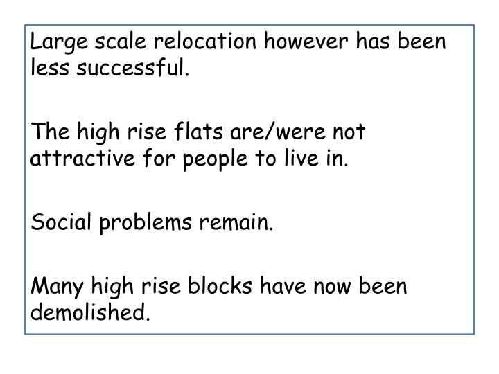 Large scale relocation however has been less successful.