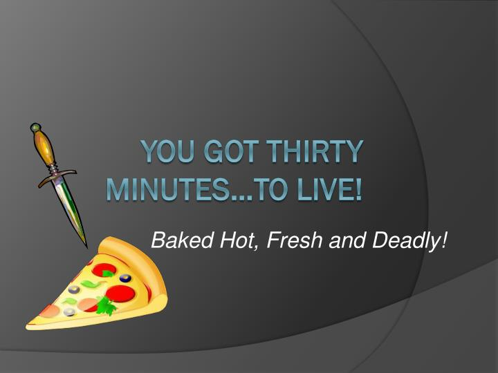 baked hot fresh and deadly n.