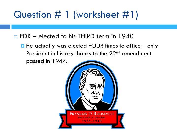 Question # 1 (worksheet #1)