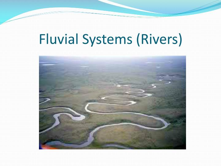 fluvial systems rivers n.