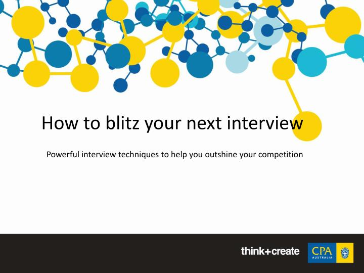 How to blitz your next interview