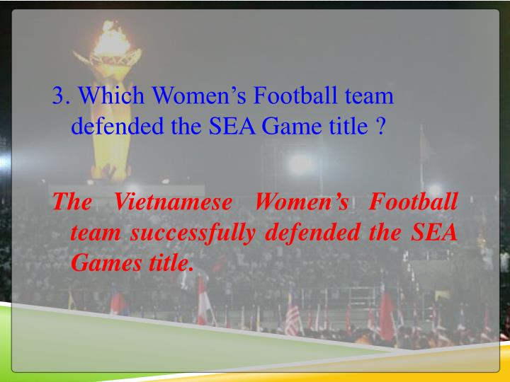 3. Which Women's Football team defended the