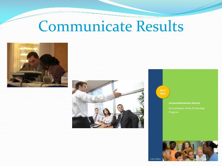 Communicate Results