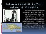 evidence 3 and 4 scaffold and map of hispaniola
