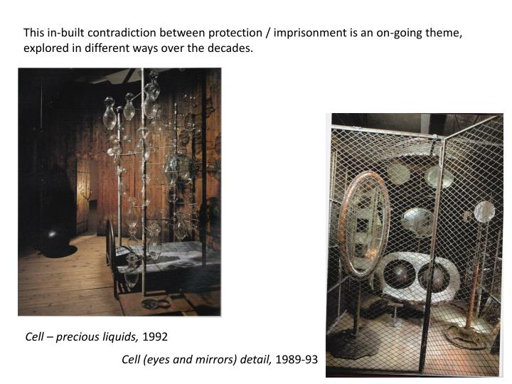This in-built contradiction between protection / imprisonment is an on-going theme,