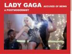 lady gaga accused of being a postmodernist