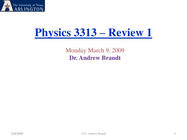 physics 3313 review 1