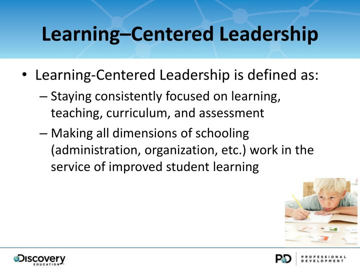 Learning–Centered Leadership