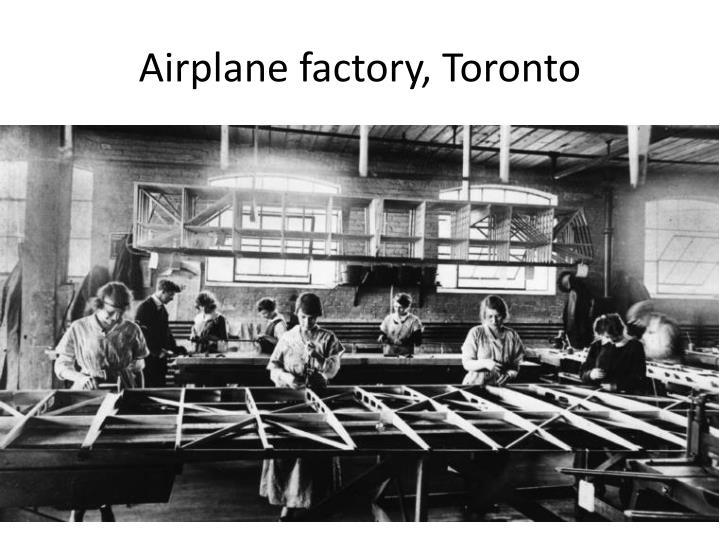 Airplane factory, Toronto