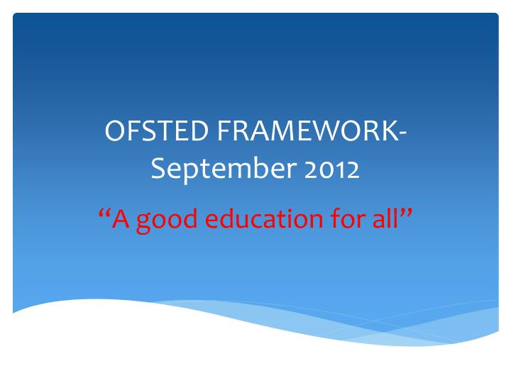 Ofsted framework september 2012