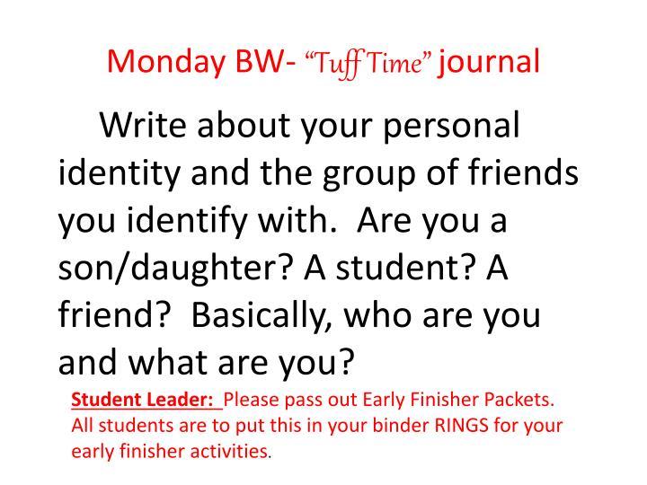 Monday bw tuff time journal