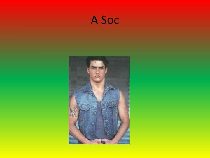 A Soc