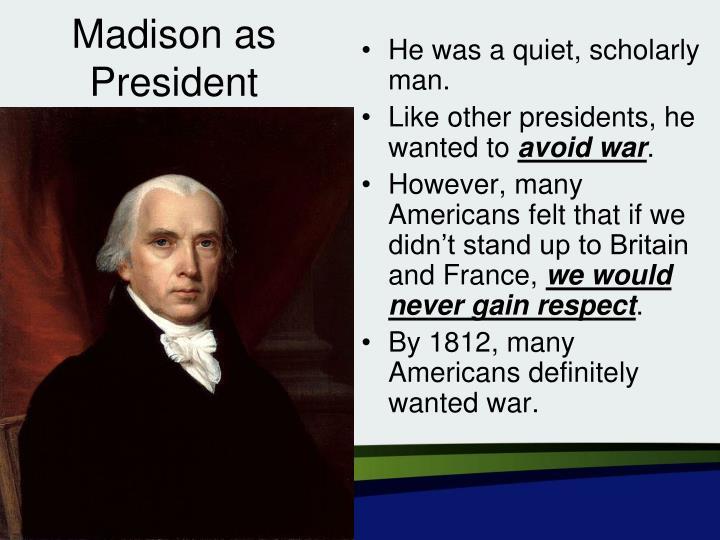 Madison as President
