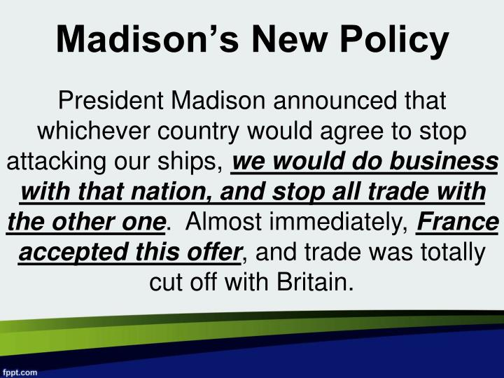 Madison's New Policy