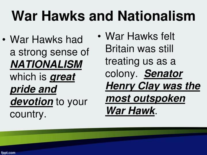 War Hawks had a strong sense of