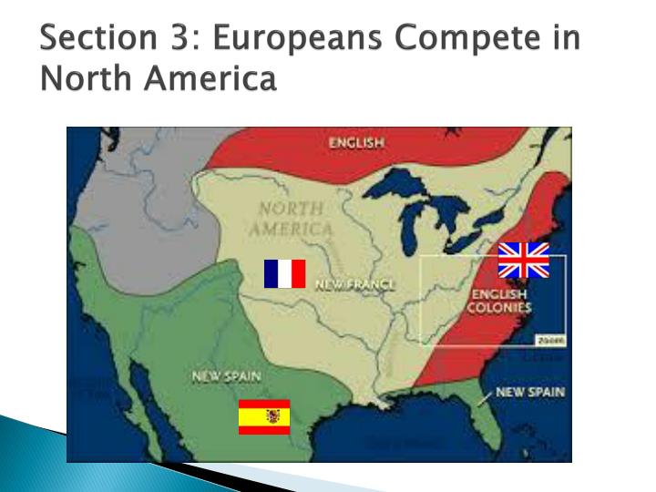 Section 3: Europeans Compete in North America