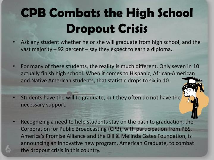 Cpb combats the high school dropout crisis