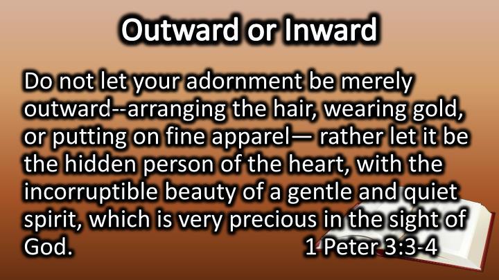 Outward or Inward