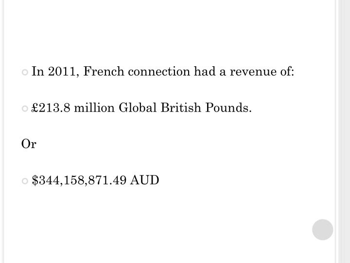 In 2011, French connection had a revenue of: