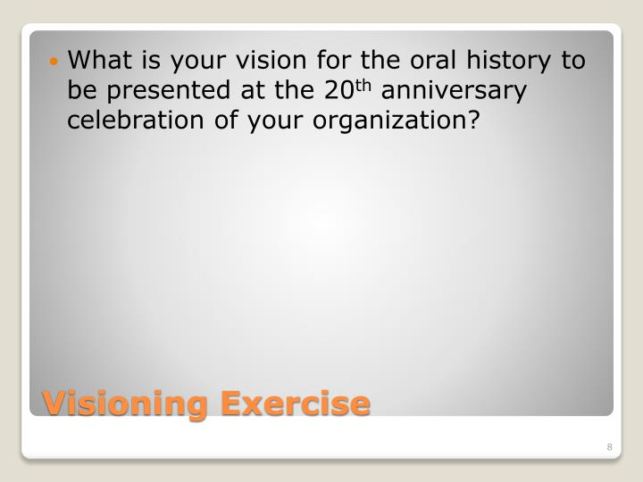 What is your vision for the oral history to be presented at the 20