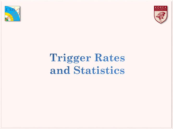 Trigger Rates