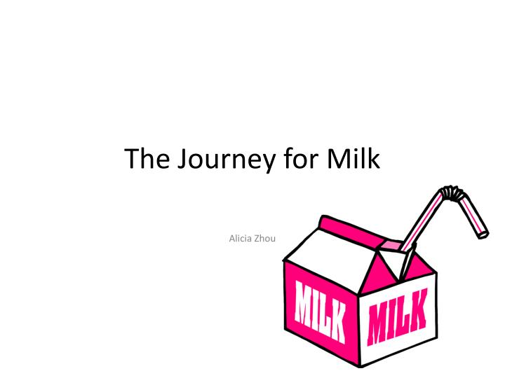 the journey for milk n.