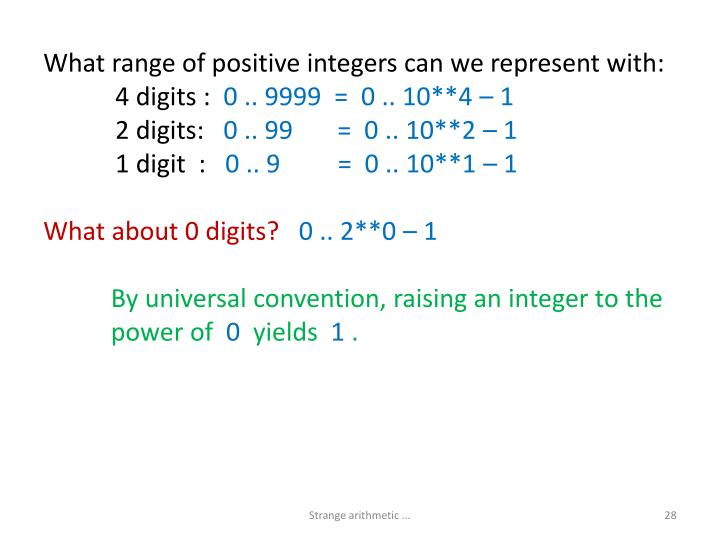 What range of positive integers can we represent with: