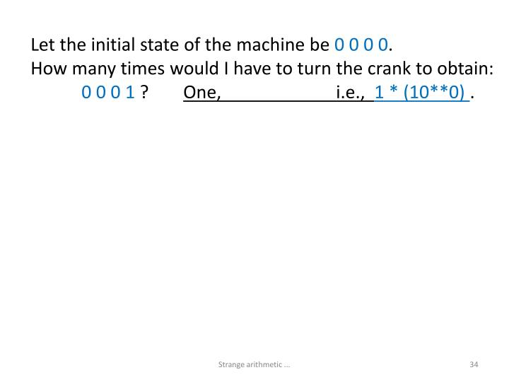 Let the initial state of the machine be