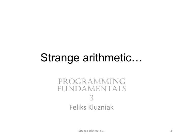 Strange arithmetic
