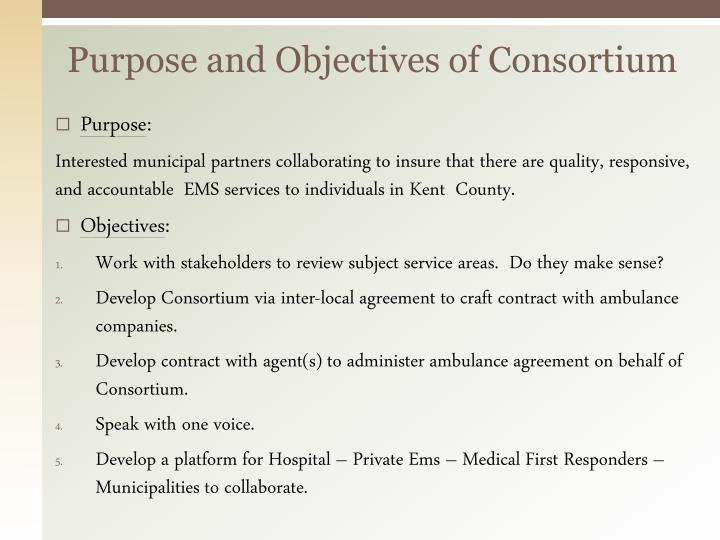 Purpose and Objectives of Consortium