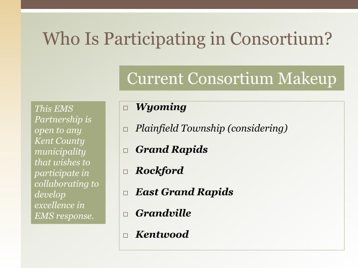 Who Is Participating in Consortium?